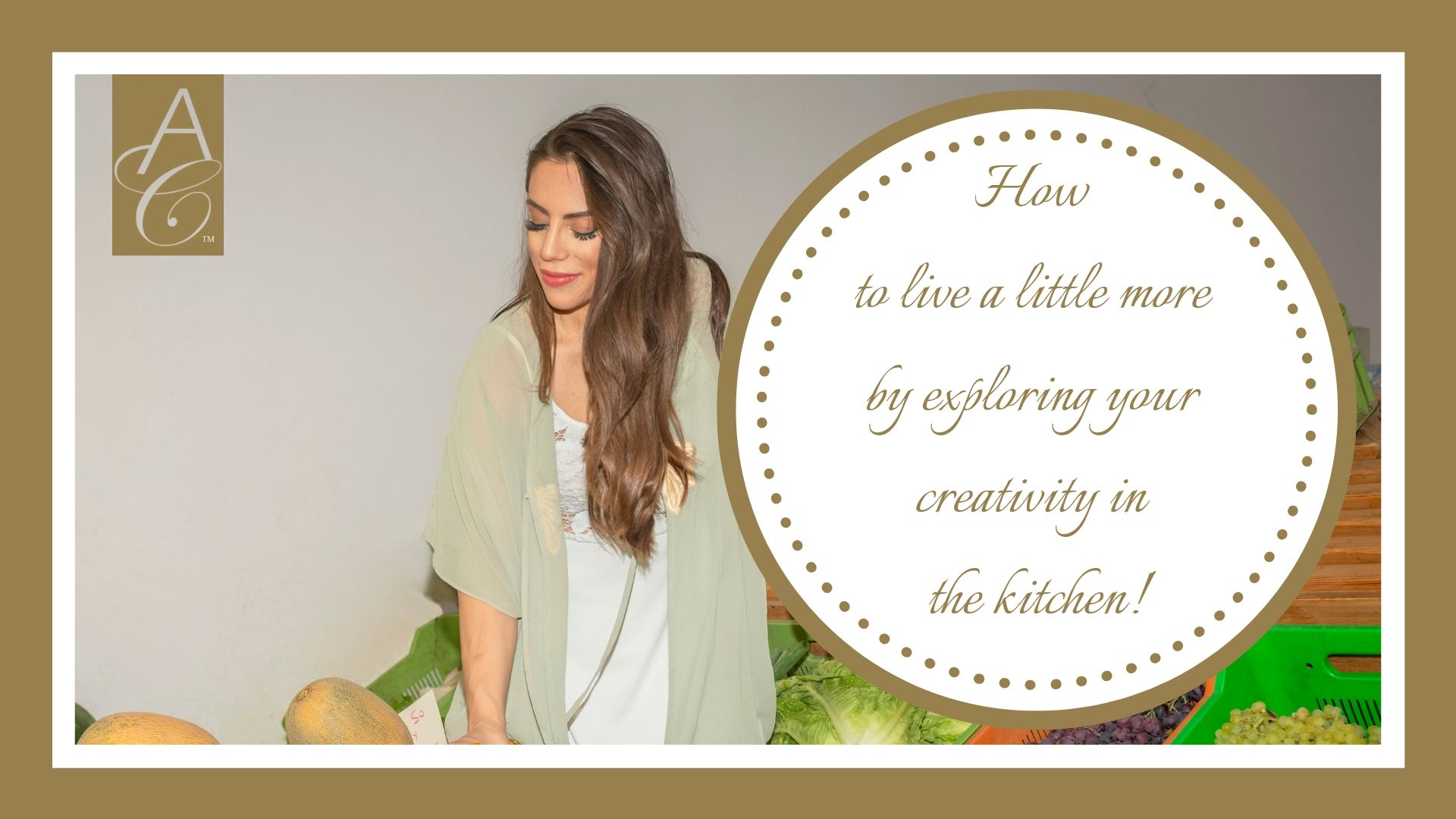 How to live a little more by exploring your creativity in the kitchen!